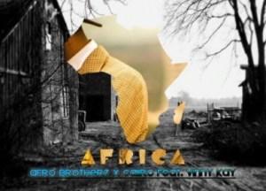 Afro Brotherz - Africa Ft. Vinny Kay & Caiiro